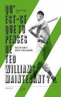 Qu'est-ce que tu penses de Ted Williams maintenant?